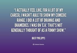 Hand picked 17 admired quotes by busy philipps picture English via Relatably.com