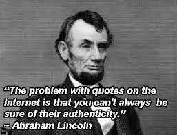 The Problem With Internet Quotes Lincoln. QuotesGram via Relatably.com