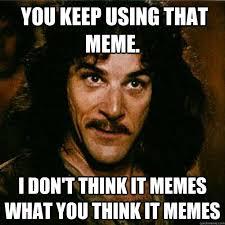 Inigo Montoya memes | quickmeme via Relatably.com