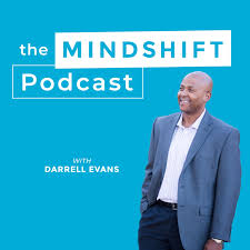The MindShift Podcast with Darrell Evans