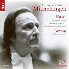 Maurice Ravel, Claude <b>Debussy, Arturo Benedetti Michelangeli</b> ...