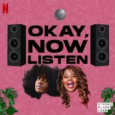 Okay, Now Listen