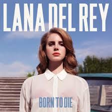 Born To Die [Explicit]: Lana Del Rey: Amazon.co.uk: MP3 Downloads