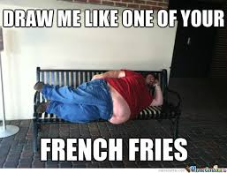 Aren't French Fries Thin? by m1sa - Meme Center via Relatably.com
