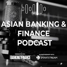Asian Banking & Finance Podcast