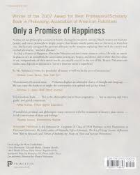 only a promise of happiness the place of beauty in a world of art only a promise of happiness the place of beauty in a world of art alexander nehamas 9780691148656 com books