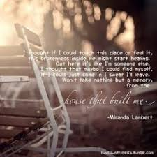 Miranda Lambert - House That Built Me Country music song lyrics ... via Relatably.com