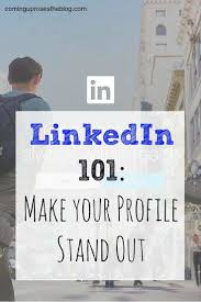 17 best ideas about linkedin job job search tips linkedin 101 part 1 making your profile stand out