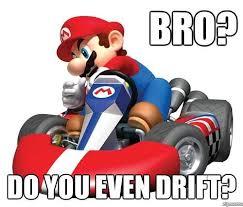 Bro Do You Even Drift? | WeKnowMemes via Relatably.com