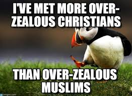 I've Met More Over-zealous Christians on Memegen via Relatably.com