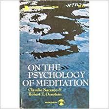 On the Psychology of <b>Meditation</b>: <b>Robert</b> E. <b>Ornstein</b>, Claudio Naranjo