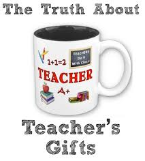 rants from mommyland the truth about teacher gifts guru louise and i asked you about what most teachers really want for end of the year gifts we got hundreds of answers on facebook twitter and in the