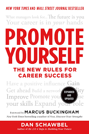 promote yourself the new rules for career success dan schawbel promote yourself the new rules for career success dan schawbel marcus buckingham 9781250025685 amazon com books