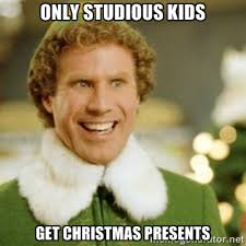 only studious kids get christmas presents - Buddy the Elf | Meme ... via Relatably.com