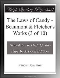 The Laws of Candy - <b>Beaumont</b> & <b>Fletcher's</b> Works (3 of 10): <b>Francis</b> ...