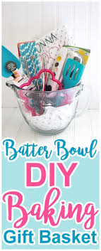 top ideas about baking gift themed gift baskets diy batter bowl baking gift basket via dreaming in diy do it yourself gift baskets