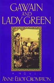 Fiction Book Review: Gawain and <b>Lady Green</b> by Anne Eliot ...
