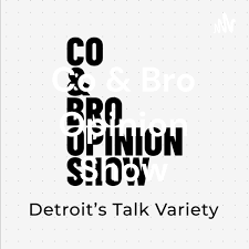 Co & Bro Opinion Show