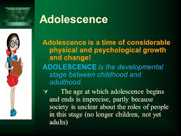 Resultado de imagem para Adolescence is a stage of human development fundamental to physical and psychological growth and maturation