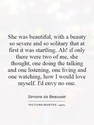 She was beautiful, with a beauty so severe and so solitary that... via Relatably.com
