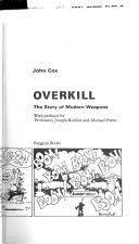 <b>Overkill: The</b> Story of Modern Weapons - John Cox - Google Books