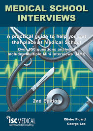 medical school interviews nd edition over questions medical school interviews 2nd edition over 150 questions analysed includes multiple mini interviews mmi a practical guide to help you get that place