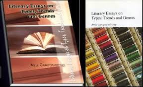 literary essays on types trends and genres   avik gangopadhyay literary essays on types trends and genres