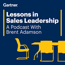 Lessons in Sales Leadership, a Podcast with Brent Adamson