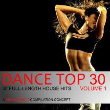 Dance <b>Top 30</b>, Vol. <b>1</b>. Слушать онлайн на Яндекс.Музыке
