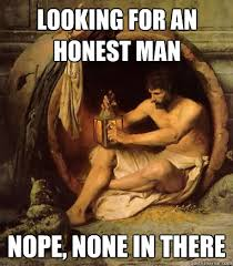 looking for an honest man nope, none in there - Diogenes - quickmeme via Relatably.com