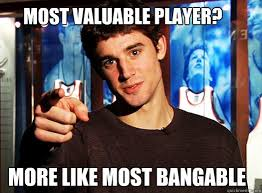 Most valuable Player? More like most bangable - Joe Harris is a ... via Relatably.com