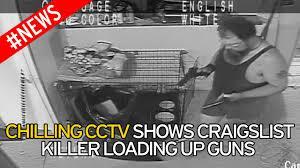 craigslist murderer prepares basement days before torturing and video thumbnail chilling cctv footage shows craigslist killer loading up guns