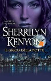 Il gioco della notte, di Sherrilyn Kenyon, è il sesto volume della serie paranormal romance per adulti Dark-Hunter, dalla ricca e complessa mitologia ... - ilgiocodellanottekenyonfanucci
