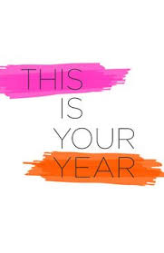 Image result for this is your year