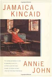 annie john novelguide author kincaid published 1985 isbn 0374105219 9780374105211
