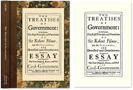 john locke essay on civil government   essaytwo treatises of government in the former false principles
