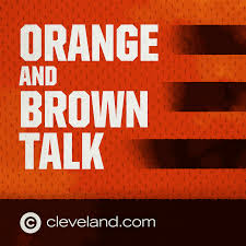 Orange and Brown Talk: Cleveland Browns Podcast