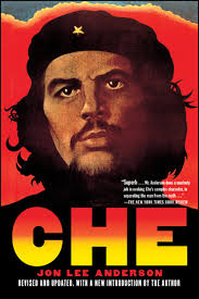 years ago ernesto che guevara was born here are some books che guevara a revolutionary life by jon lee