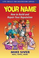 Your Name: How to <b>Build and Repair</b> Your Reputation - Mike Siver ...