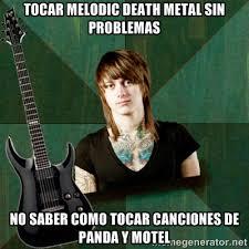tocar melodic death metal sin problemas no saber como tocar ... via Relatably.com