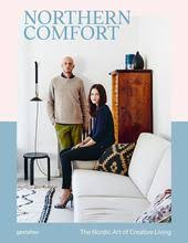 Northern Comfort - The <b>Nordic</b> Art of <b>Creative Living</b> by Gestalten ...