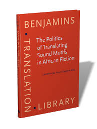 The Politics of Translating Sound <b>Motifs</b> in <b>African</b> Fiction | Laurence ...
