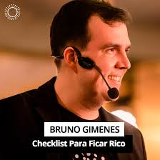 Bruno Gimenes - Checklist Para Ficar Rico