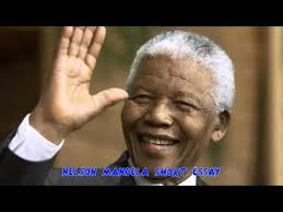 a short essay about nelson mandela   youtubea short essay about nelson mandela