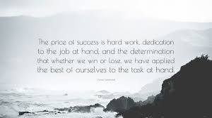 vince lombardi quote the price of success is hard work vince lombardi quote the price of success is hard work dedication to the