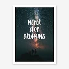 <b>Never Stop Dreaming Wall</b> Art Print | Free Shipping | Fy