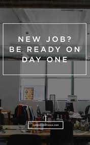 17 best images about career change starting a new job tomorrow here s how to rule your first day