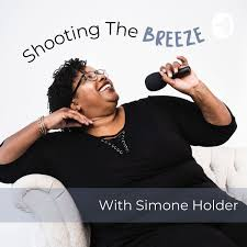 Shooting the Breeze with Simone Holder