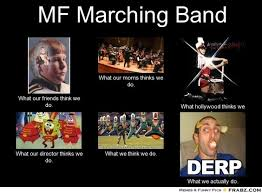marching band memes | MF Marching Band... - Meme Generator What i ... via Relatably.com