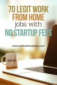 no money needed check out work from home jobs no fees legitimate work from home jobs no startup fee